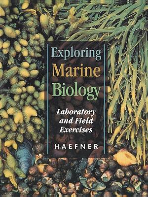 Exploring Marine Biology By Haefner, Paul A., Jr.
